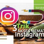 3 Trik Hemat Mengakses Instagram