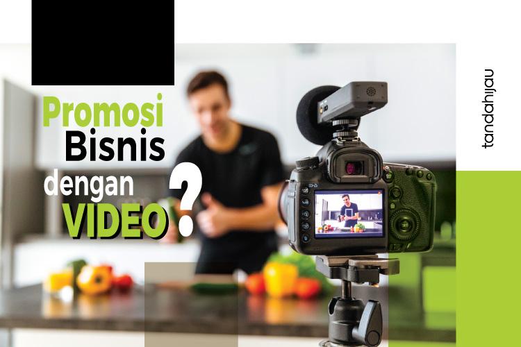 Promosi Bisnis Dengan Video