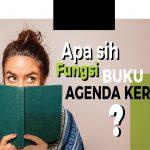 Mengetahui Fungsi Buku Agenda Kerja