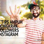 5 Tips Ampuh Dongkrak Followers Instagram Anda