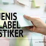 Jenis-jenis Bahan Pembuat Label Stiker