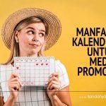 Manfaat Kalender Untuk Media Promosi