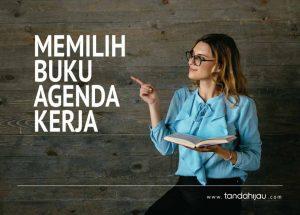 Memilih Buku Agenda Kerja