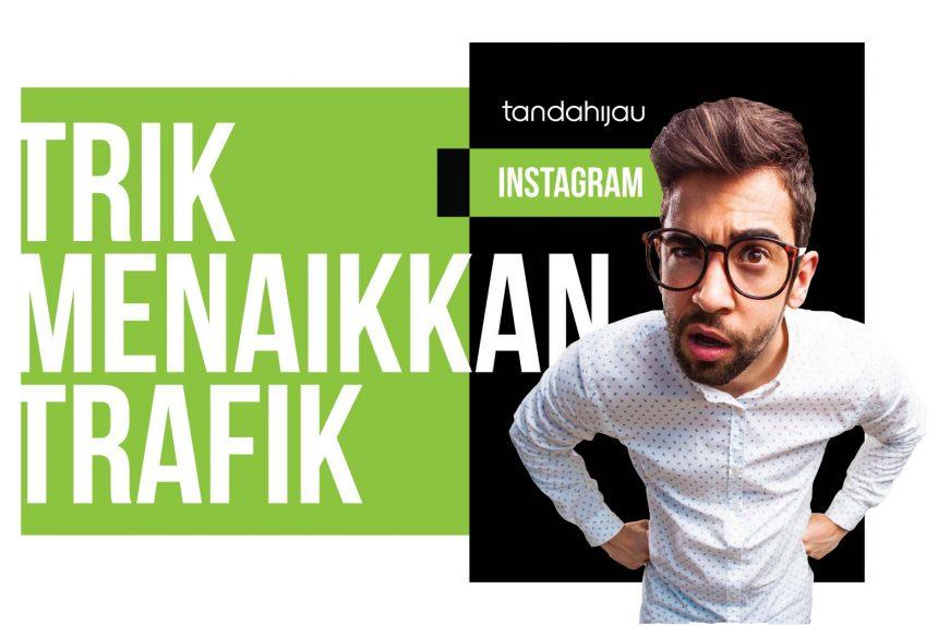 Trik Menaikan Trafik Instagram Secara 'Organik'