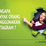 Mengapa Banyak Orang Menggunakan Instagram ?