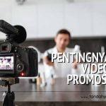 Pentingnya Video Promosi