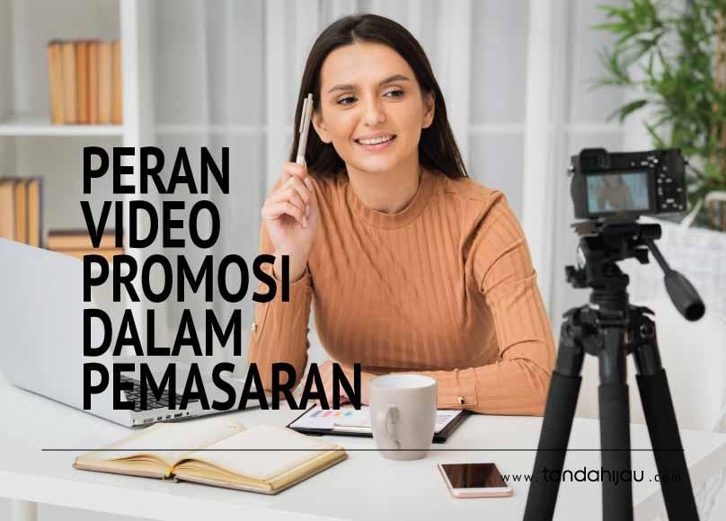 Peran Video Promosi Dalam Pemasaran
