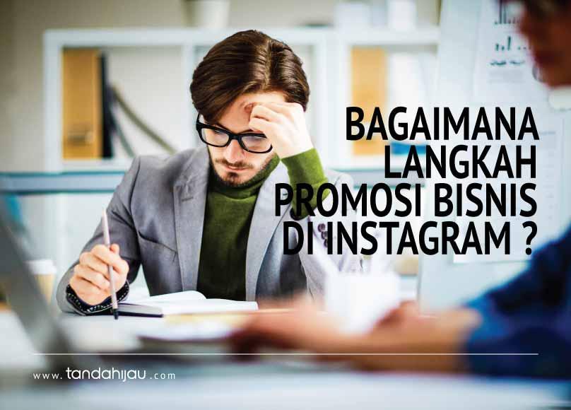 Langkah Promosi Bisnis Online di Instagram