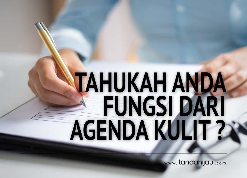 Tahukah Anda Fungsi Agenda Kulit ?