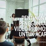 Pentingnya Penggunaan Video Promosi Untuk Acara
